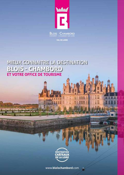 To know better the destination Blois-Chambord - Loire Valley